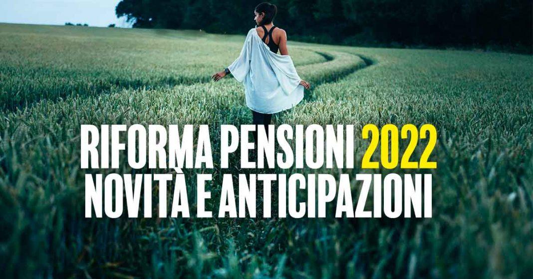 Riforma pensioni 2022, novità e anticipazioni